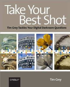 Take Your Best Shot: Tim Grey Tackles Your Digital Darkroom Questions-cover