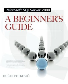 Microsoft SQL Server 2008 A Beginner's Guide, 4/e (Paperback)-cover