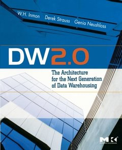 DW 2.0: The Architecture for the Next Generation of Data Warehousing-cover