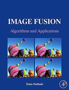 Image Fusion: Algorithms and Applications-cover