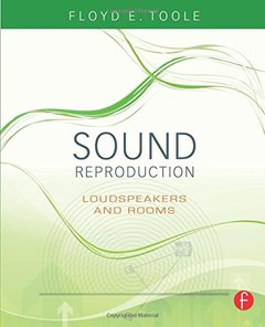 Sound Reproduction: The Acoustics and Psychoacoustics of Loudspeakers and Rooms [Paperback]-cover