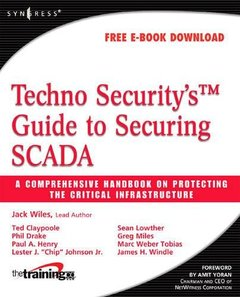 Techno Security's Guide to Securing SCADA: A Comprehensive Handbook On Protecting The Critical Infrastructure (Paperback)-cover
