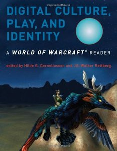 Digital Culture, Play, and Identity : A World of Warcraft Reader (Hardcover)-cover