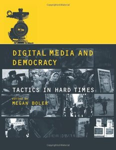 Digital Media and Democracy: Tactics in Hard Times (Hardcover)