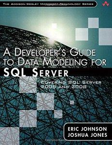 A Developer's Guide to Data Modeling for SQL Server: Covering SQL Server 2005 and 2008 (Paperback)-cover
