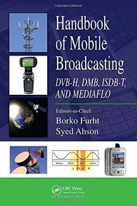 Handbook of Mobile Broadcasting: DVB-H, DMB, ISDB-T, AND MEDIAFLO (Hardcover)-cover