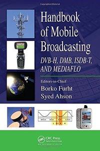 Handbook of Mobile Broadcasting: DVB-H, DMB, ISDB-T, AND MEDIAFLO (Hardcover)