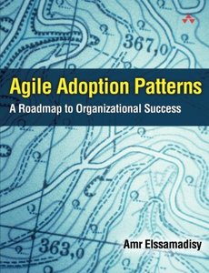 Agile Adoption Patterns: A Roadmap to Organizational Success-cover