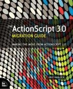 The ActionScript 3.0 Migration Guide: Making the Move from ActionScript 2.0 (Paperback)-cover