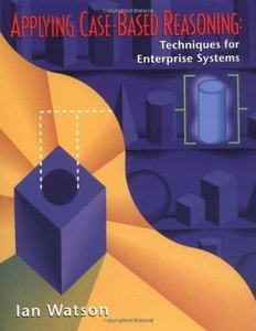 Applying Case-Based Reasoning: Techniques for Enterprise Systems (Paperback)