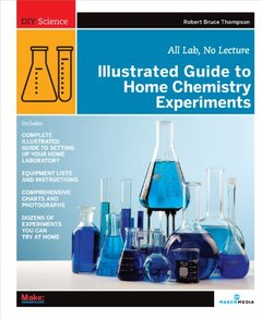 Illustrated Guide to Home Chemistry Experiments: All Lab, No Lecture (Paperback)-cover
