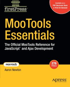MooTools Essentials: The Official MooTools Reference for JavaScript™ and Ajax Development (52008firstpress)-cover