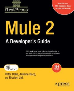 Mule 2: Official Developer's Guide to ESB and Integration Platform-cover