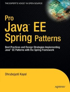 Pro Java EE Spring Patterns: Best Practices and Design Strategies Implementing Java EE Patterns with the Spring Framework-cover