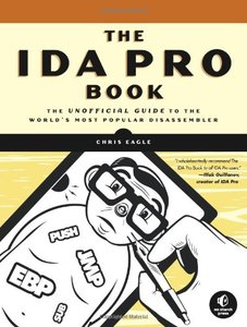 The IDA Pro Book: The Unofficial Guide to the World's Most Popular Disassembler-cover