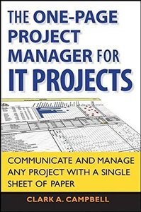 The One Page Project Manager for IT Projects: Communicate and Manage Any Project With A Single Sheet of Paper-cover