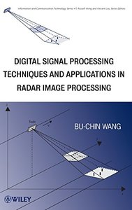 Digital Signal Processing Techniques and Applicationsin Radar Image Processing (Hardcover)-cover
