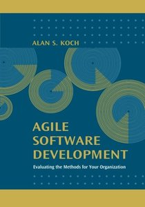 Agile Software Development Evaluating the Methods for Your Organization-cover