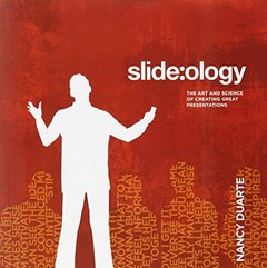 slide:ology: The Art and Science of Creating Great Presentations (Paperback)-cover