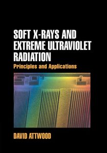 Soft X-Rays and Extreme Ultraviolet Radiation: Principles and Applications (Paperback)