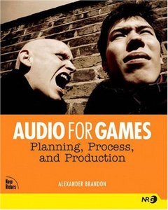 Audio for Games: Planning, Process, and Production-cover