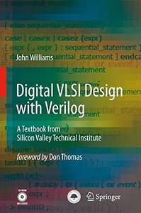 Digital VLSI Design with Verilog: A Textbook from Silicon Valley Technical Institute (Hardcover)-cover