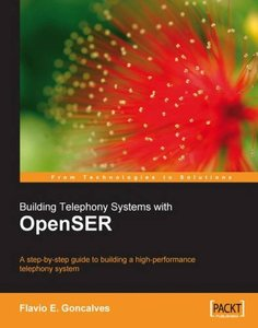 Building Telephony Systems with OpenSER (Paperback)