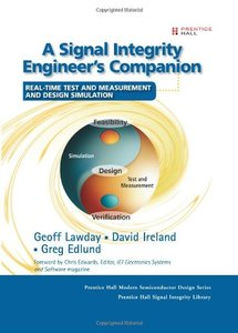 A Signal Integrity Engineer's Companion: Real-Time Test and Measurement and Design Simulation (Hardcover)-cover