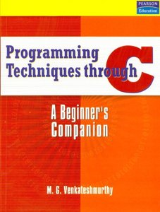Programming Techniques Through C A Beginner's Companion