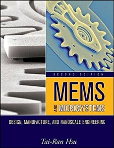 MEMS & Microsystems: Design, Manufacture, and Nanoscale Engineering (Hardcover)