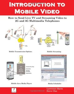 Introduction to Mobile Video, How to Send Live TV and Streaming Video to 2G and 3G Multimedia Telephones (Paperback)-cover