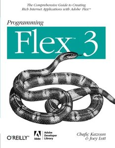 Programming Flex 3 : The Comprehensive Guide to Creating Rich Internet Applications with Adobe Flex (Paperback)-cover