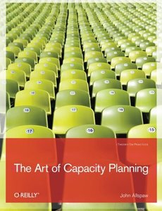 The Art of Capacity Planning: Scaling Web Resources-cover