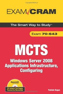 MCTS 70-643 Exam Cram: Windows Server 2008 Applications Infrastructure, Configuring (Paperback)-cover