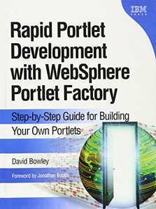 Rapid Portlet Development with WebSphere Portlet Factory: Step-by-Step Guide for Building Your Own Portlets-cover
