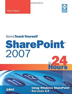Sams Teach Yourself SharePoint 2007 in 24 Hours: Using Windows SharePoint Services 3.0-cover