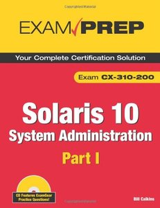 Solaris 10 System Administration Exam Prep: CX-310-200, Part I, 2/e-cover