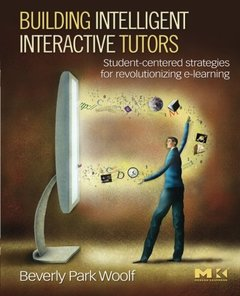 Building Intelligent Interactive Tutors: Student-centered strategies for revolutionizing e-learning (Paperback)-cover