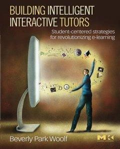 Building Intelligent Interactive Tutors: Student-centered strategies for revolutionizing e-learning (Paperback)