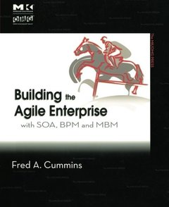 Building the Agile Enterprise: With SOA, BPM and MBM-cover