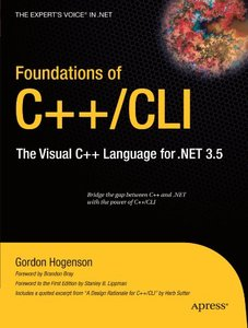 Foundations of C++/CLI: The Visual C++ Language for .NET 3.5, 2/e