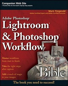 Adobe Photoshop Lightroom and Photoshop Workflow Bible (Paperback)-cover