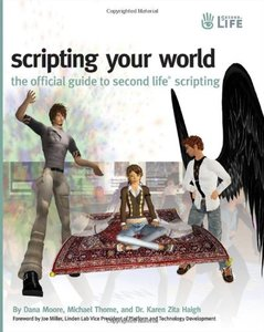 Scripting Your World: The Official Guide to Second Life Scripting-cover