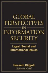 Global Perspectives In Information Security: Legal, Social, and International Issues (Hardcover)