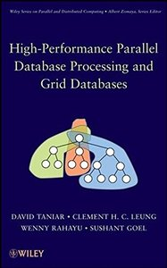 High Performance Parallel Database Processing and Grid Databases-cover