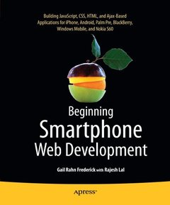 Beginning Smartphone Web Development: Building Javascript, CSS, HTML and Ajax-Based Applications for iPhone, Android, Palm Pre, Blackberry, Windows Mobile and Nokia S60 (Paperback)-cover