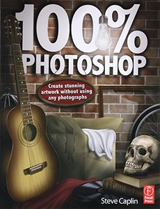 100% Photoshop: Create stunning illustrations without using any photographs (Paperback)-cover