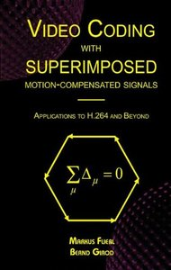 Video Coding with Superimposed Motion-Compensated Signals: Applications to H.264 and Beyond-cover