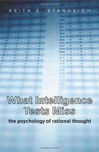 What Intelligence Tests Miss: The Psychology of Rational Thought (Hardcover)-cover