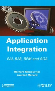 Application Integration: EAI B2B BPM and SOA (Hardcover)-cover